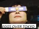 EGGS OVER TOKYO