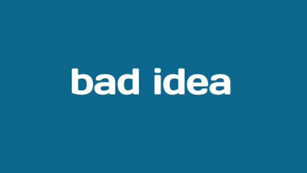 bad-idea1